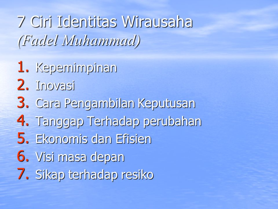 7 Ciri Identitas Wirausaha (Fadel Muhammad)