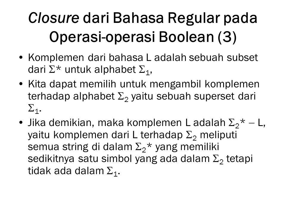 Closure dari Bahasa Regular pada Operasi-operasi Boolean (3)