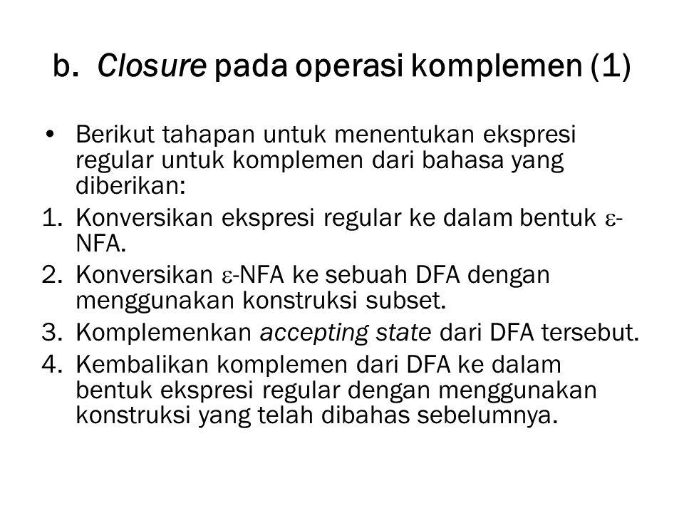 b. Closure pada operasi komplemen (1)