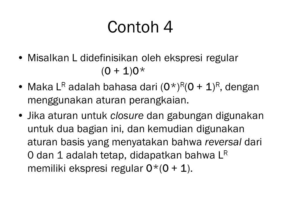 Contoh 4 Misalkan L didefinisikan oleh ekspresi regular (0 + 1)0*