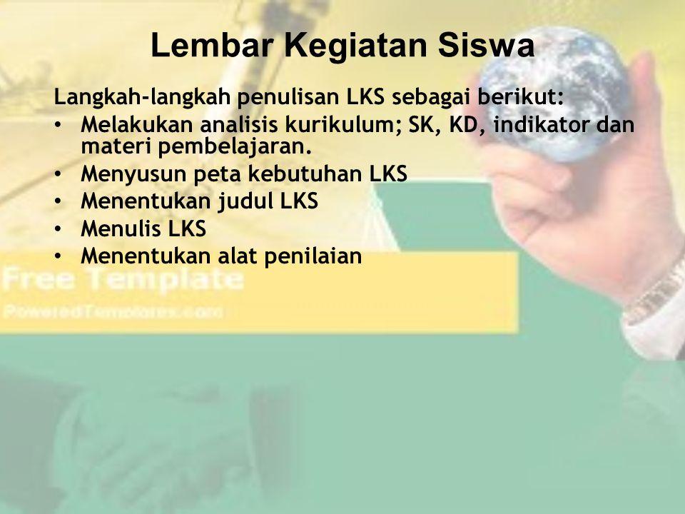 Lembar Kegiatan Siswa Langkah-langkah penulisan LKS sebagai berikut: