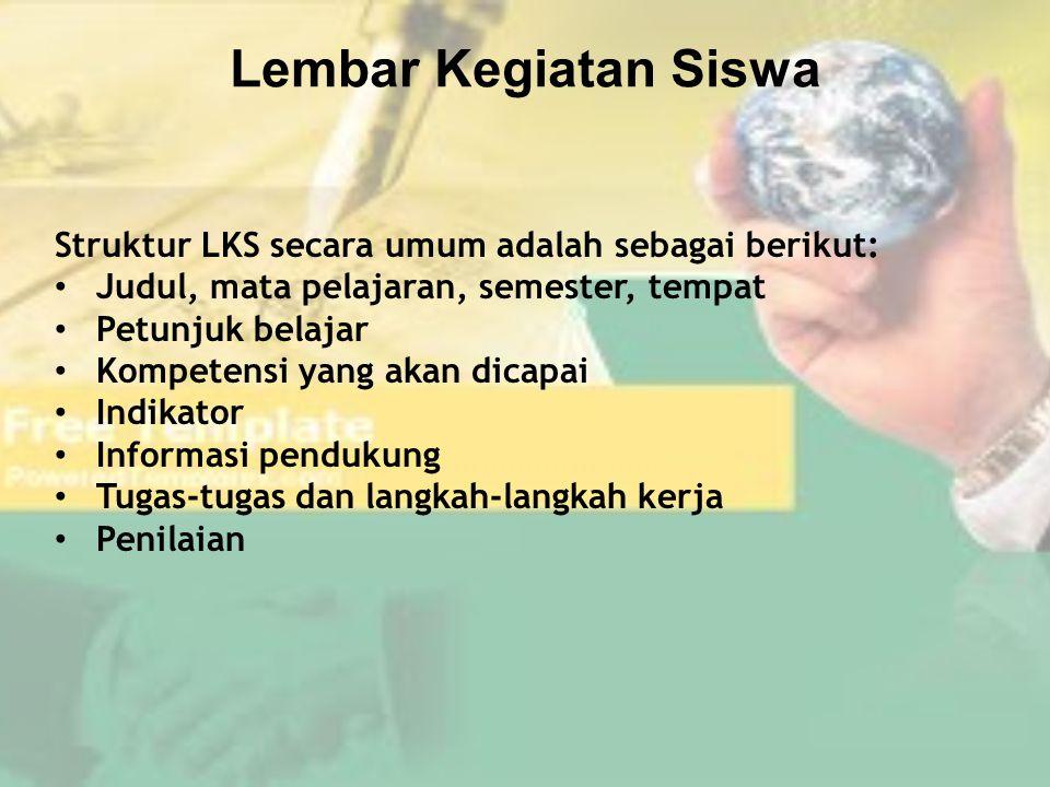 Lembar Kegiatan Siswa Struktur LKS secara umum adalah sebagai berikut: