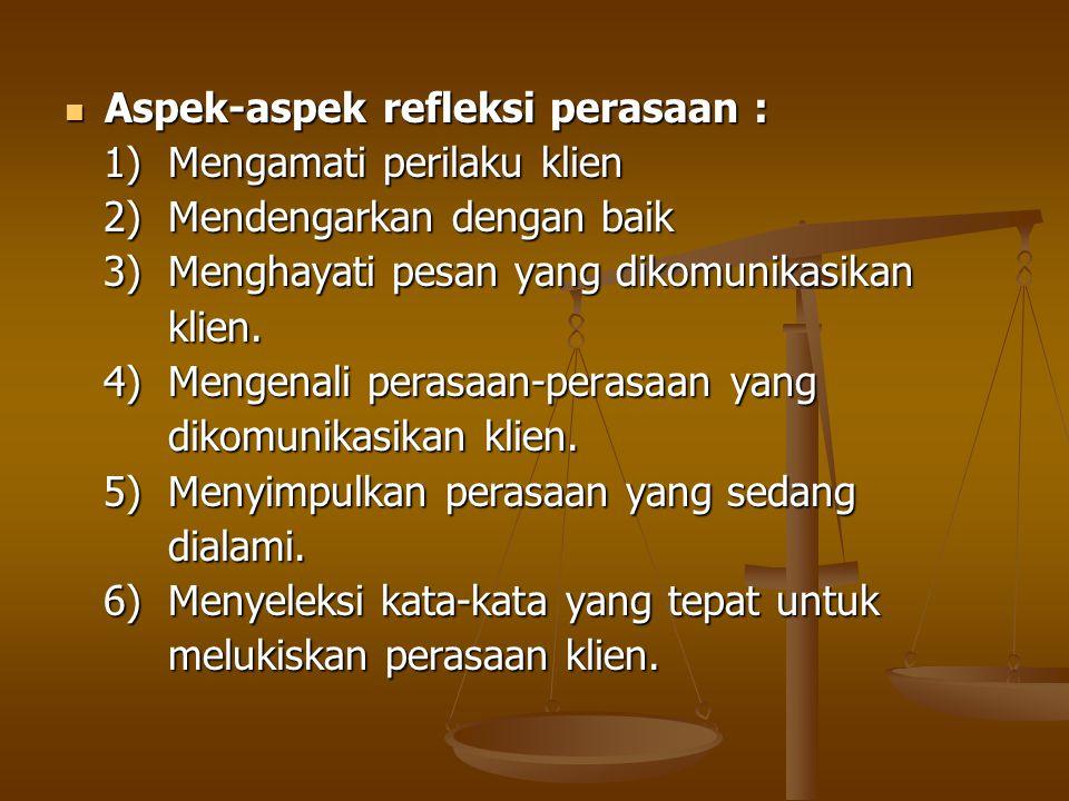 Aspek-aspek refleksi perasaan :