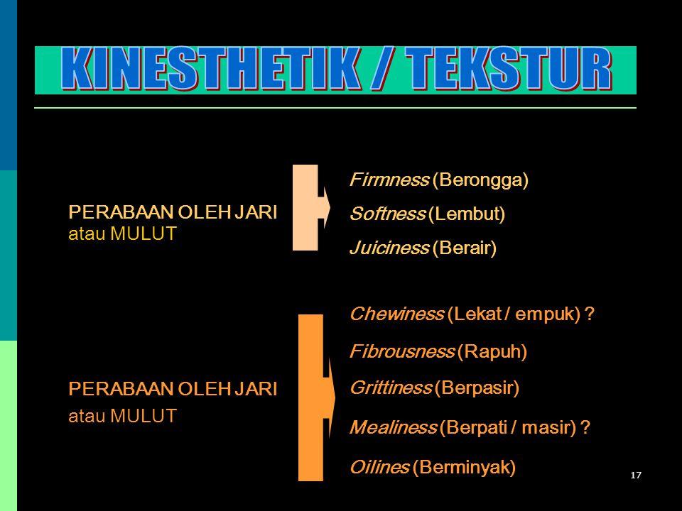 KINESTHETIK / TEKSTUR Firmness (Berongga) Softness (Lembut)