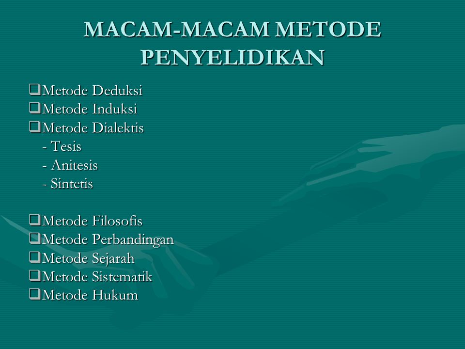 MACAM-MACAM METODE PENYELIDIKAN