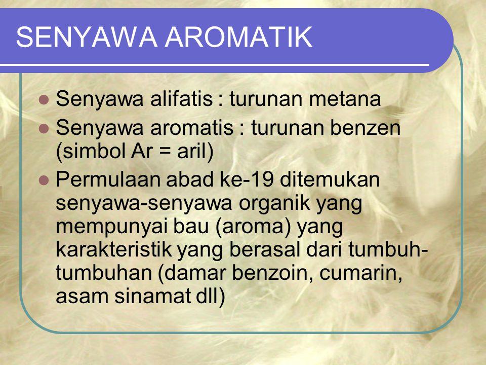 SENYAWA AROMATIK Senyawa alifatis : turunan metana