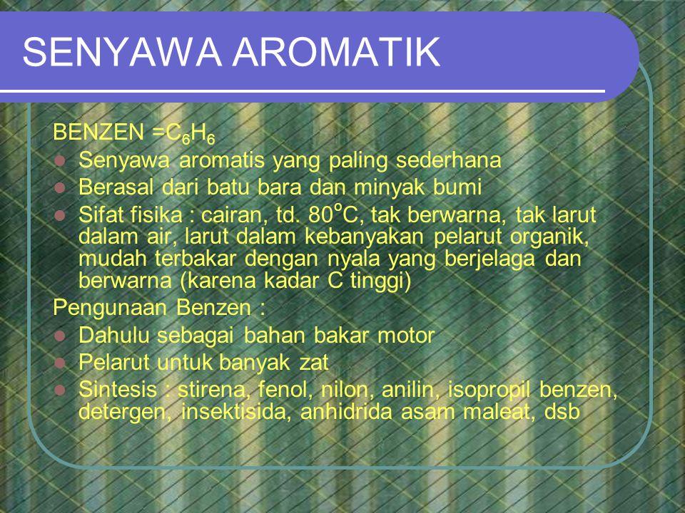 SENYAWA AROMATIK BENZEN =C6H6 Senyawa aromatis yang paling sederhana