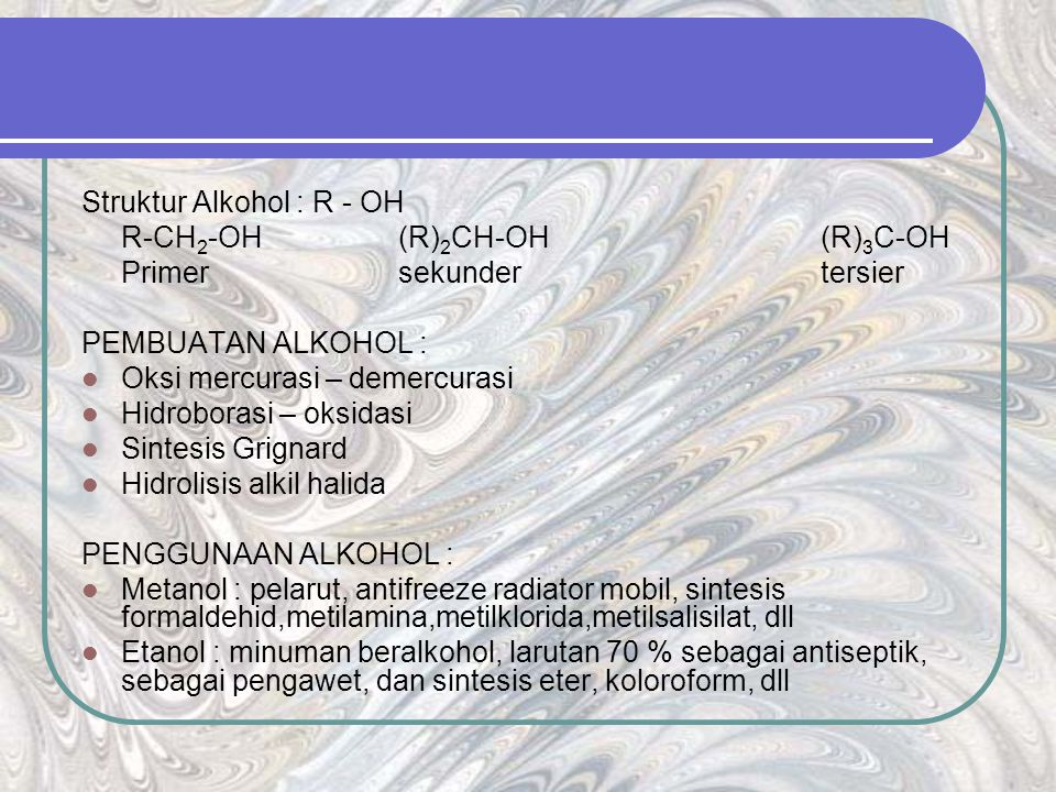 Struktur Alkohol : R - OH