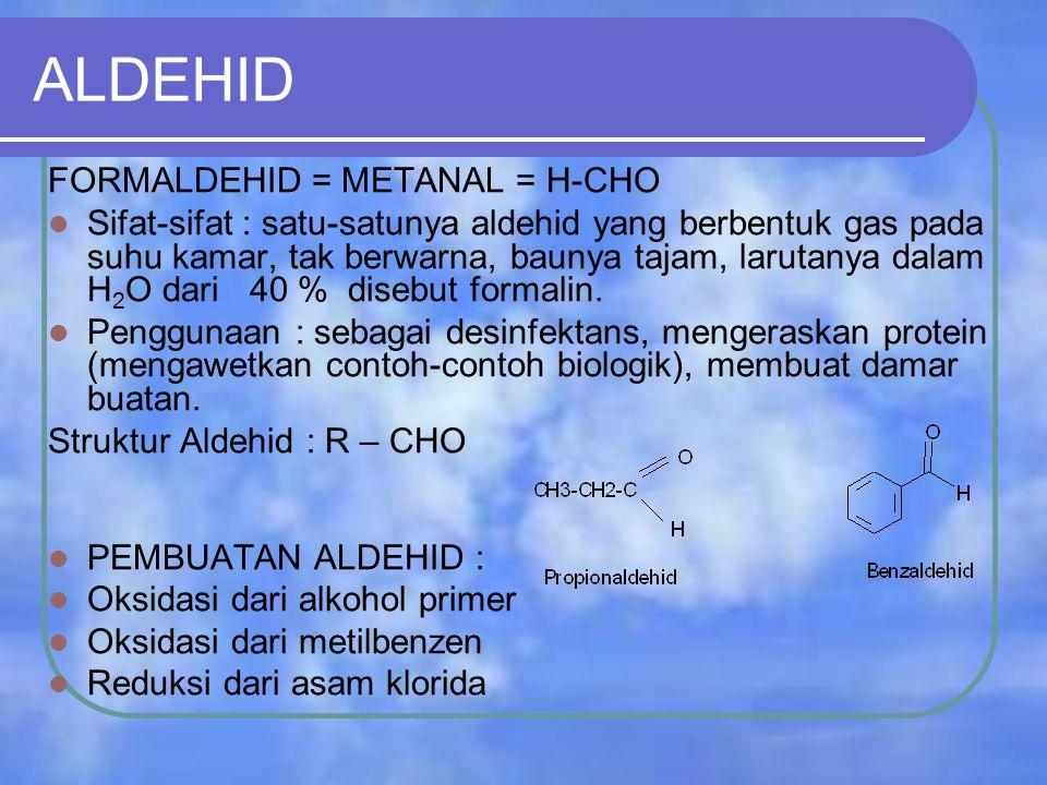 ALDEHID FORMALDEHID = METANAL = H-CHO