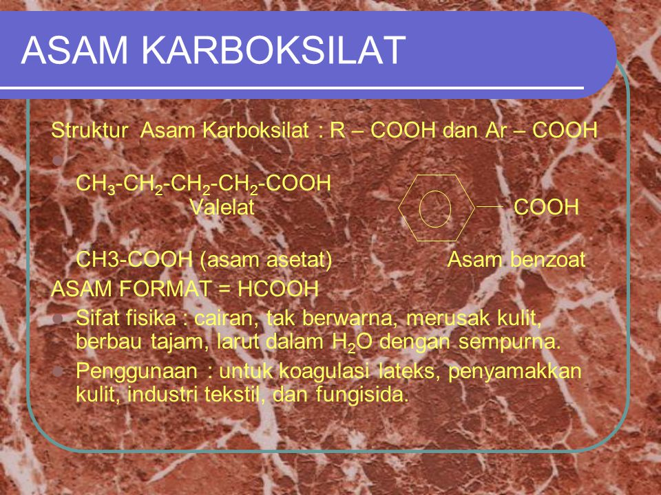 ASAM KARBOKSILAT Struktur Asam Karboksilat : R – COOH dan Ar – COOH