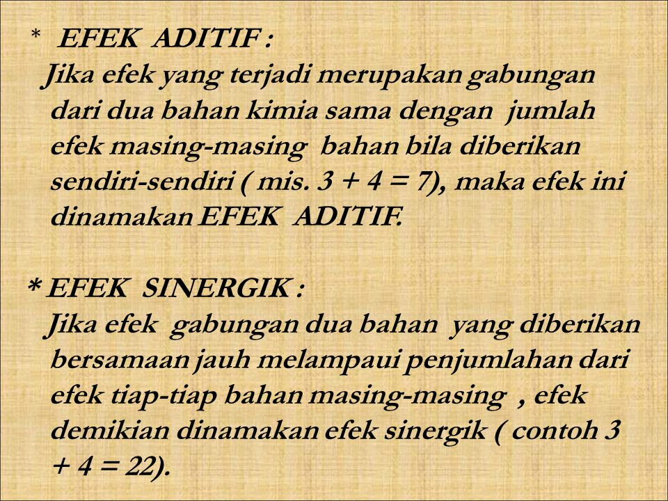 * EFEK ADITIF :