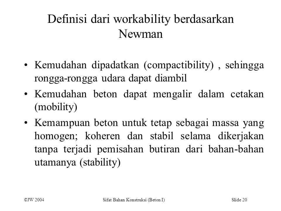 Definisi dari workability berdasarkan Newman