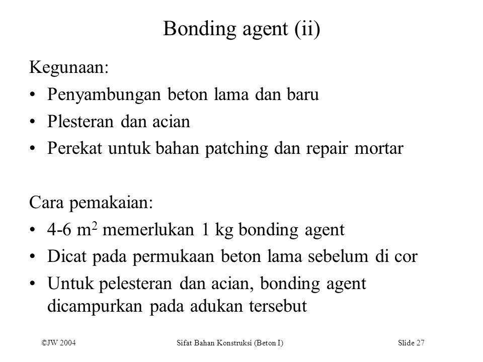 Bonding agent (ii) Kegunaan: Penyambungan beton lama dan baru