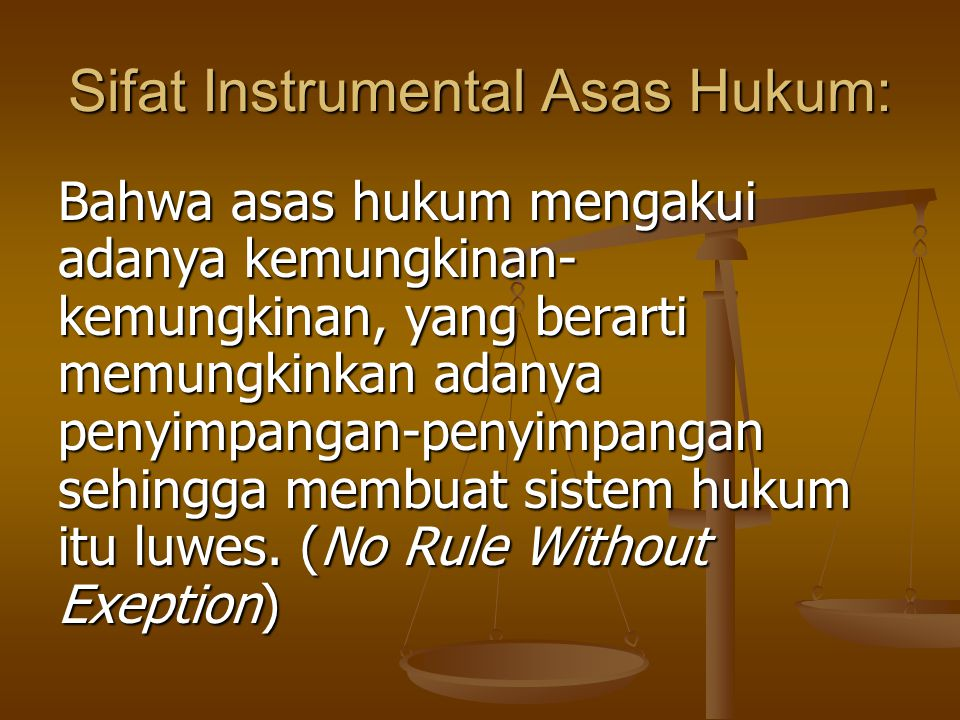Sifat Instrumental Asas Hukum: