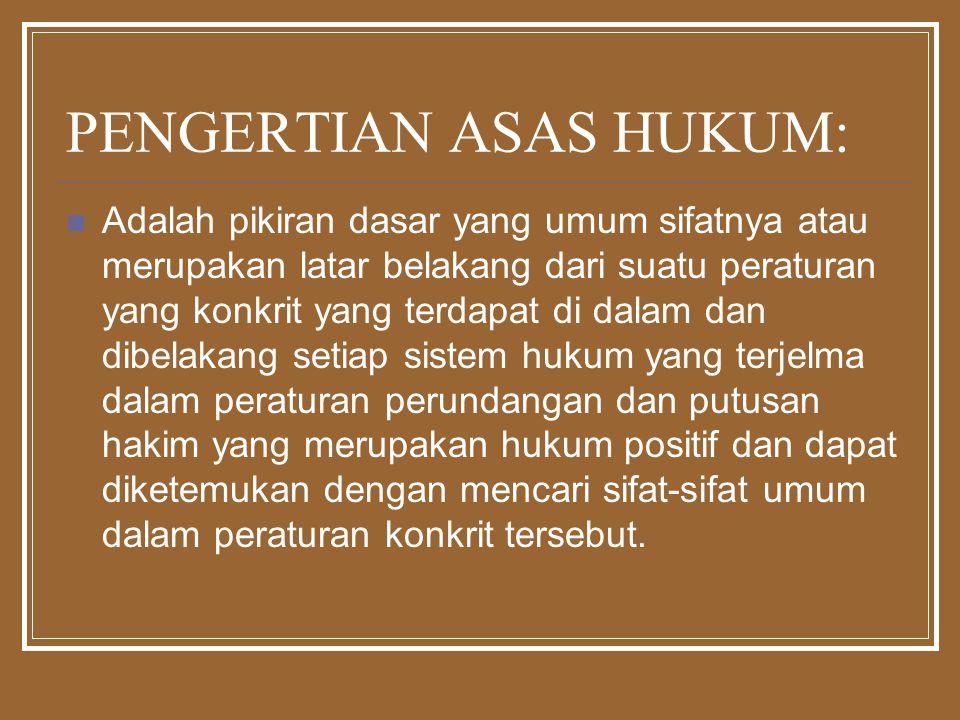 PENGERTIAN ASAS HUKUM:
