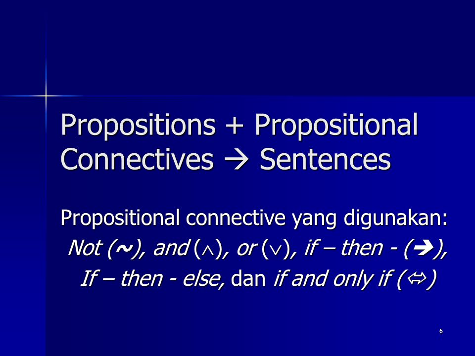 Propositions + Propositional Connectives  Sentences