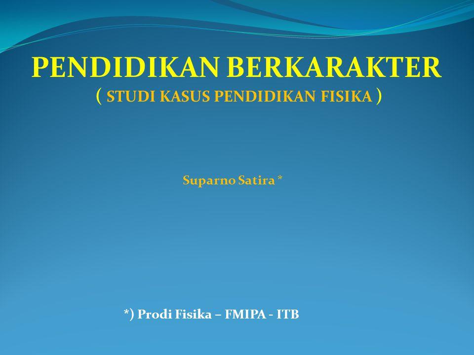 PENDIDIKAN BERKARAKTER ( STUDI KASUS PENDIDIKAN FISIKA )