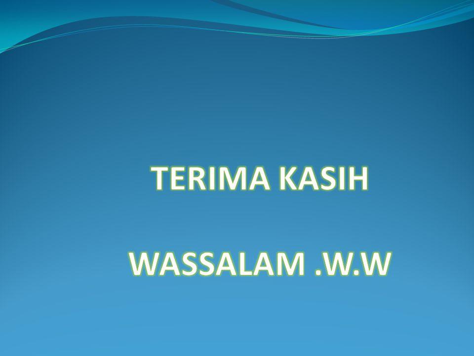 TERIMA KASIH WASSALAM .W.W