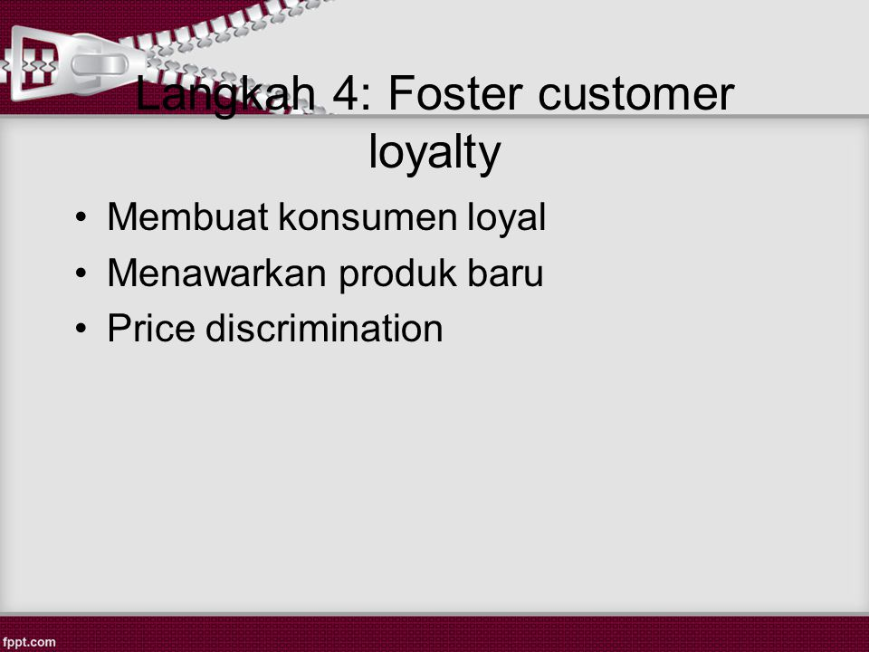 Langkah 4: Foster customer loyalty