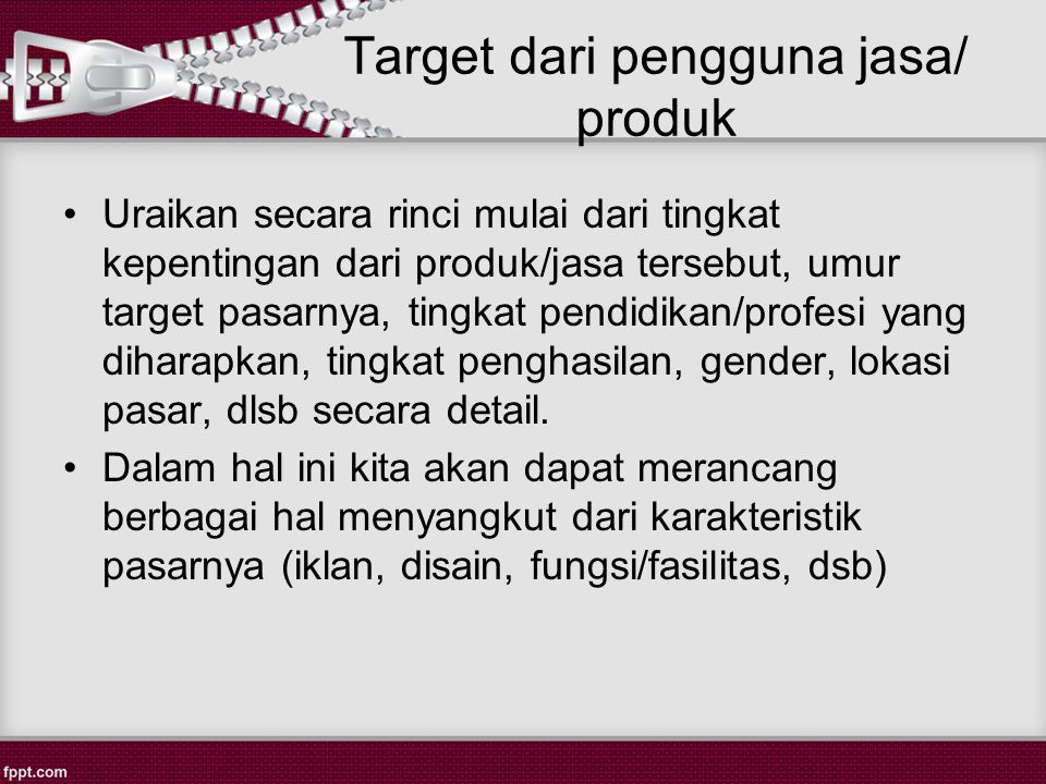 Target dari pengguna jasa/ produk