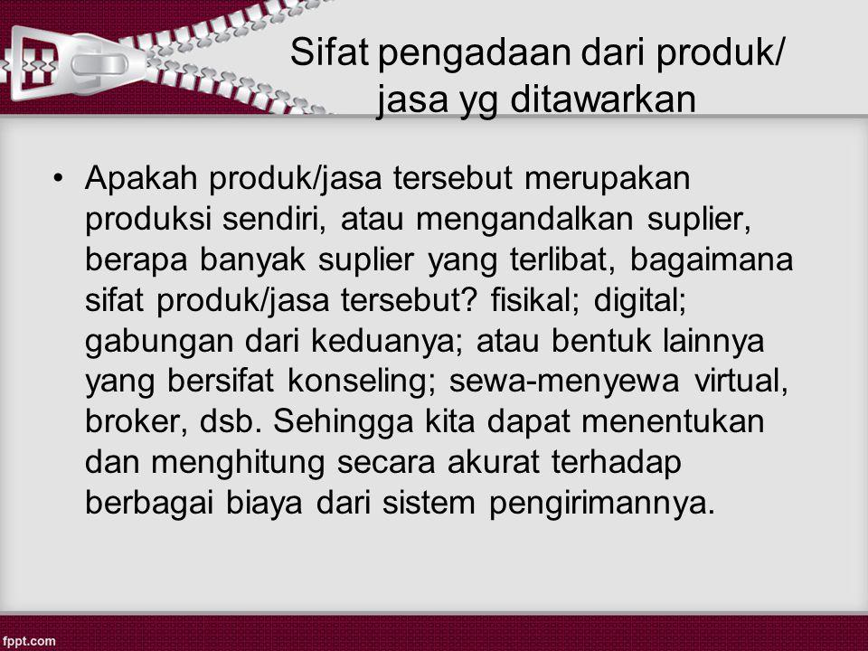 Sifat pengadaan dari produk/ jasa yg ditawarkan