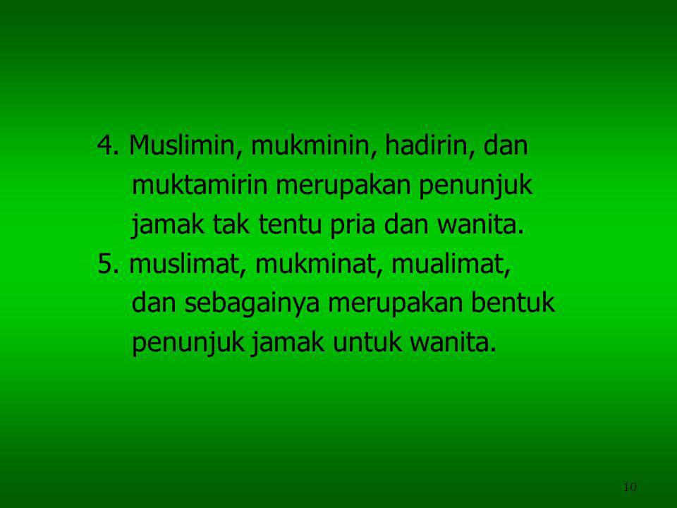 4. Muslimin, mukminin, hadirin, dan