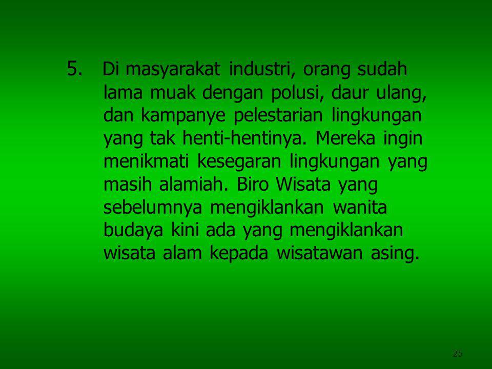 5. Di masyarakat industri, orang sudah