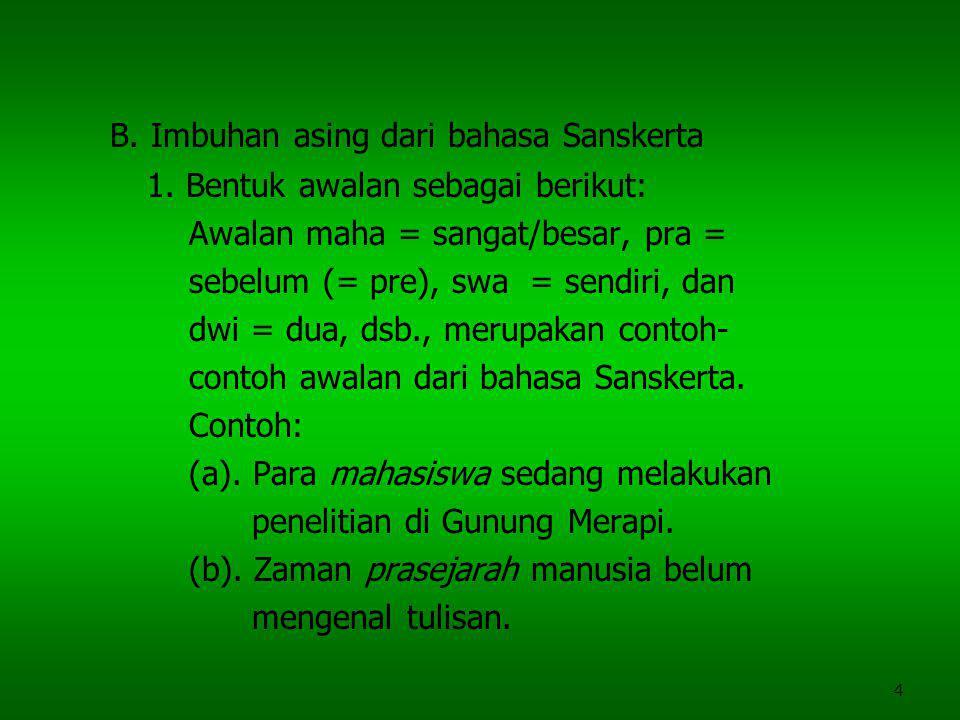 B. Imbuhan asing dari bahasa Sanskerta