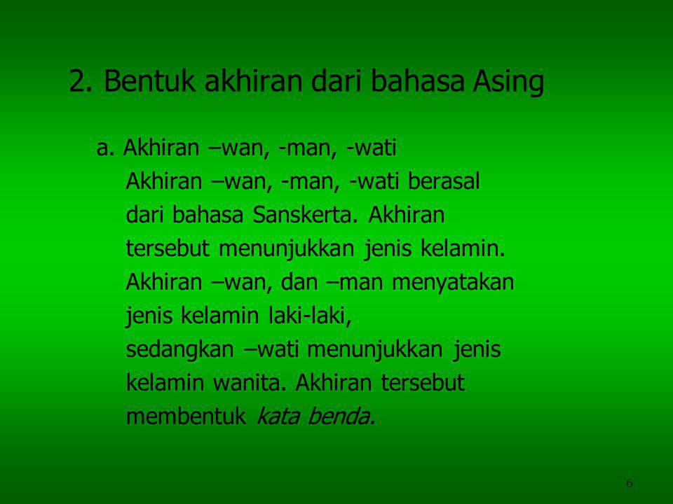 2. Bentuk akhiran dari bahasa Asing