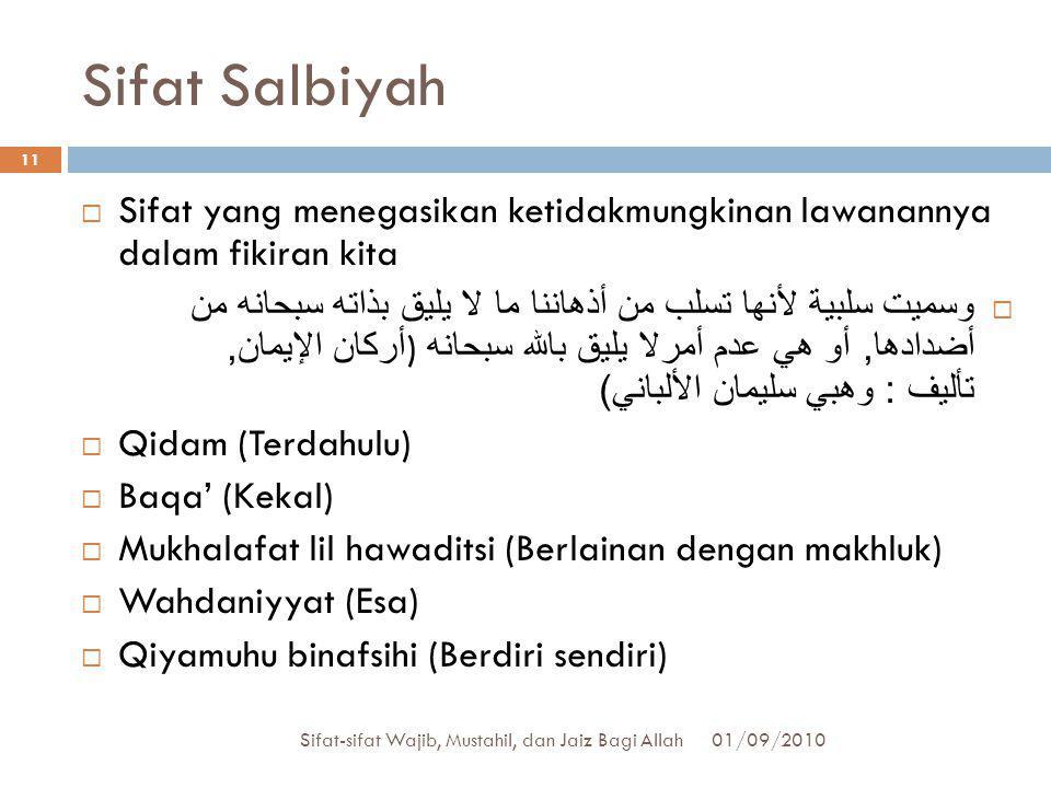 Sifat Salbiyah Sifat yang menegasikan ketidakmungkinan lawanannya dalam fikiran kita.