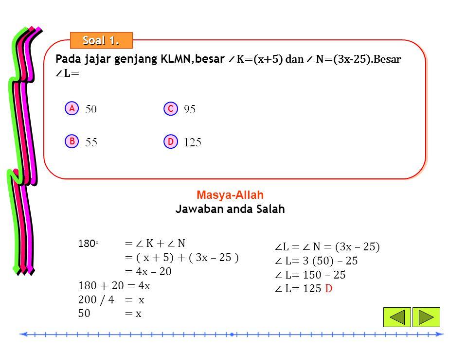 Pada jajar genjang KLMN,besar ∠K=(x+5) dan ∠ N=(3x-25).Besar ∠L=