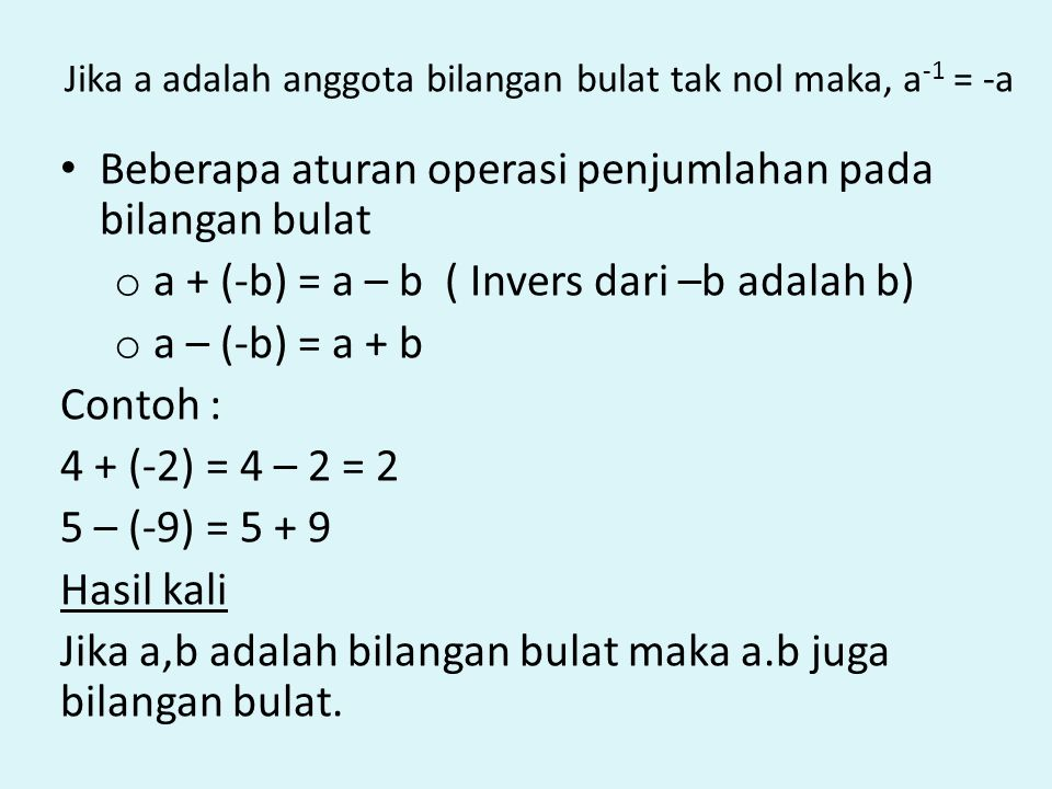 Jika a adalah anggota bilangan bulat tak nol maka, a-1 = -a