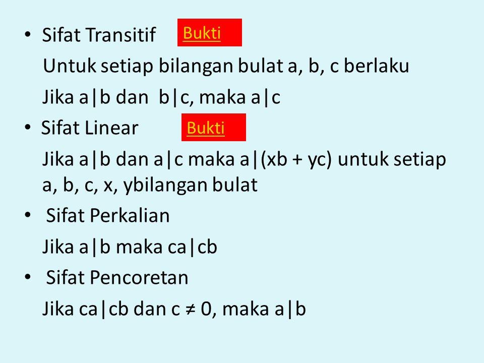 Untuk setiap bilangan bulat a, b, c berlaku Jika a|b dan b|c, maka a|c
