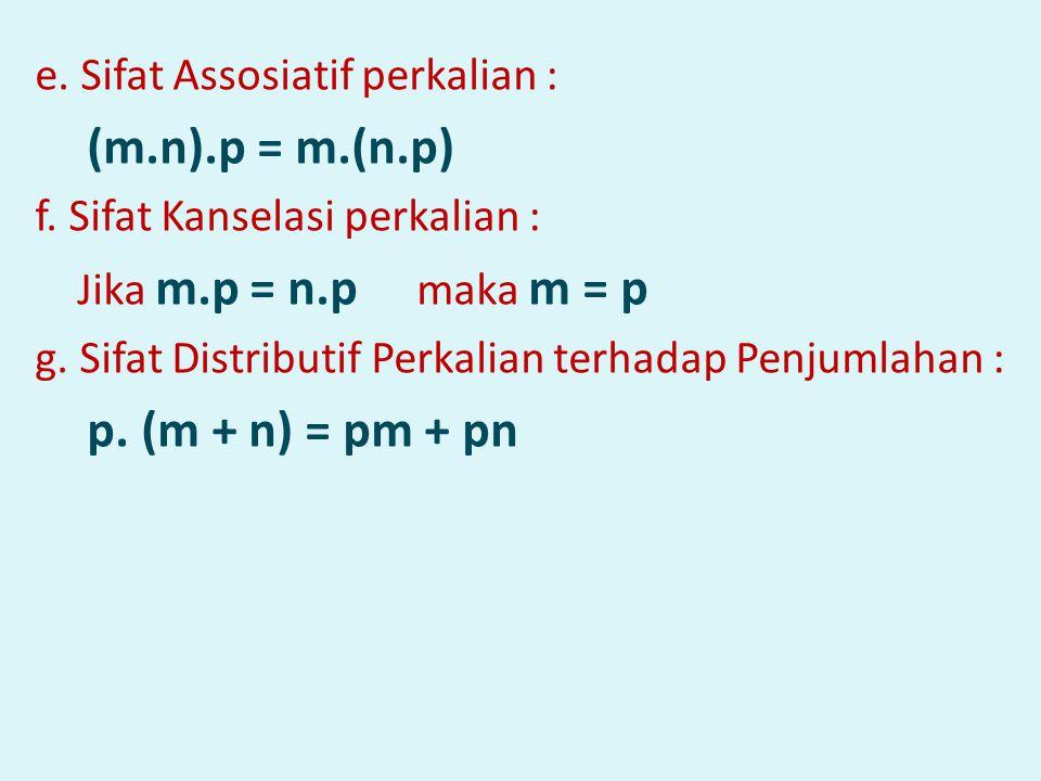 e. Sifat Assosiatif perkalian : (m. n). p = m. (n. p) f