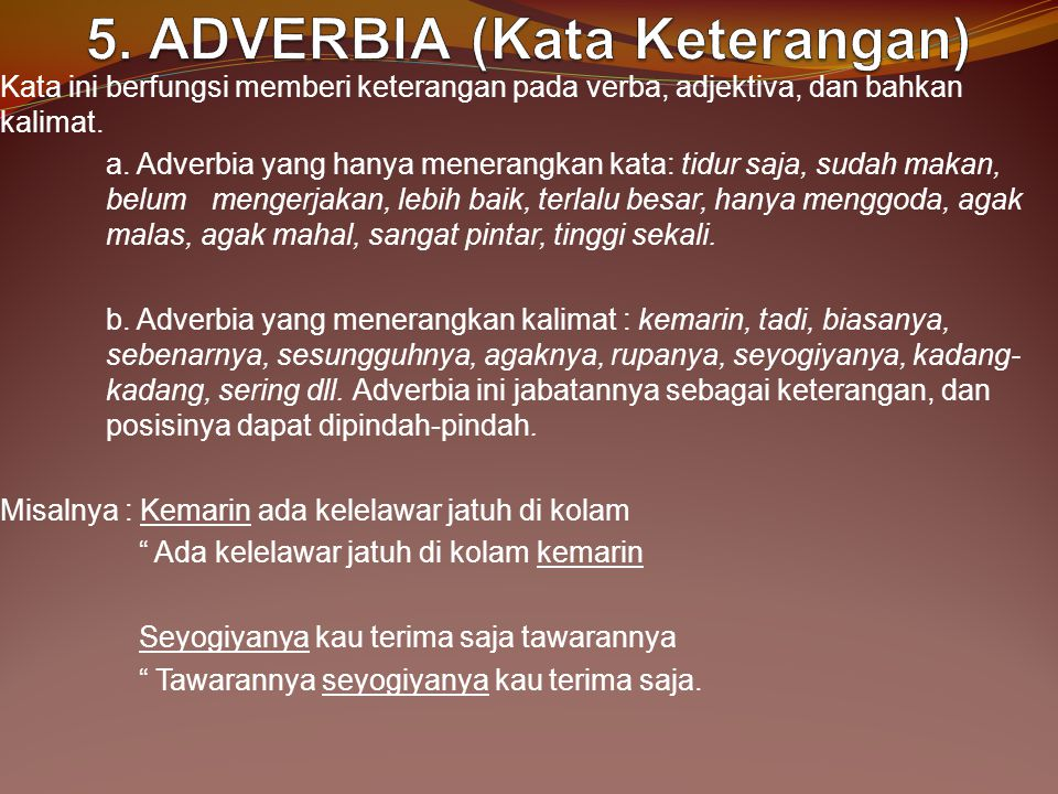 5. ADVERBIA (Kata Keterangan)