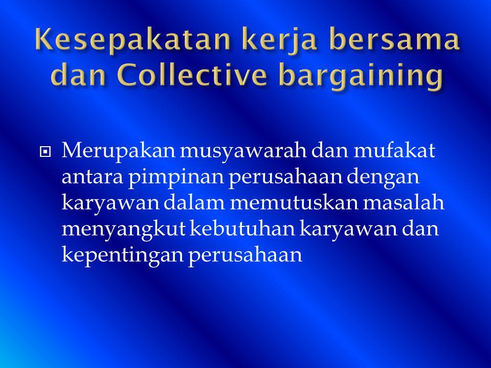 Kesepakatan kerja bersama dan Collective bargaining