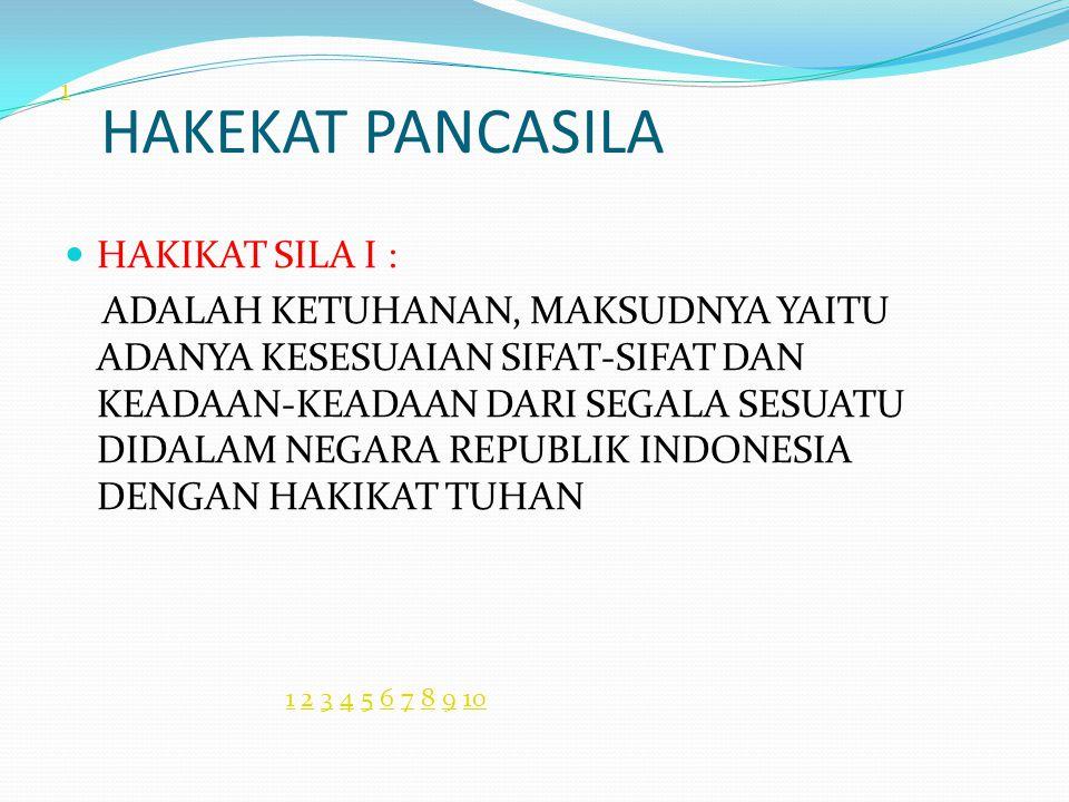 HAKEKAT PANCASILA HAKIKAT SILA I :