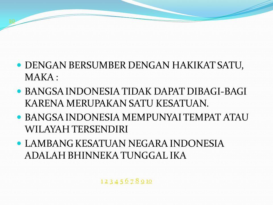 DENGAN BERSUMBER DENGAN HAKIKAT SATU, MAKA :