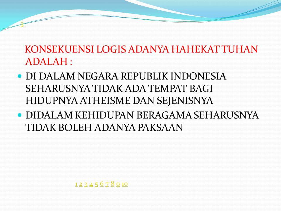 KONSEKUENSI LOGIS ADANYA HAHEKAT TUHAN ADALAH :