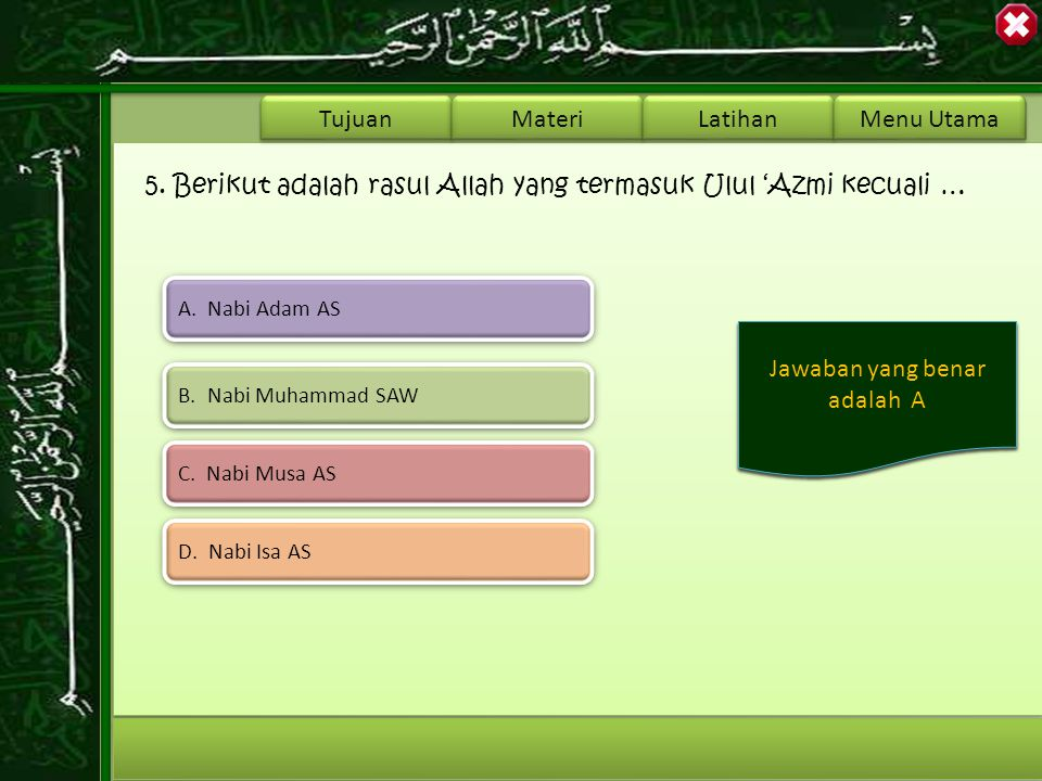 5. Berikut adalah rasul Allah yang termasuk Ulul 'Azmi kecuali …
