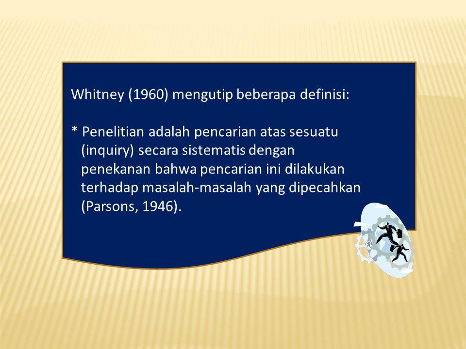 Whitney (1960) mengutip beberapa definisi: