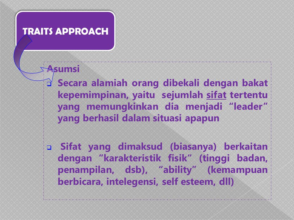 TRAITS APPROACH Asumsi.