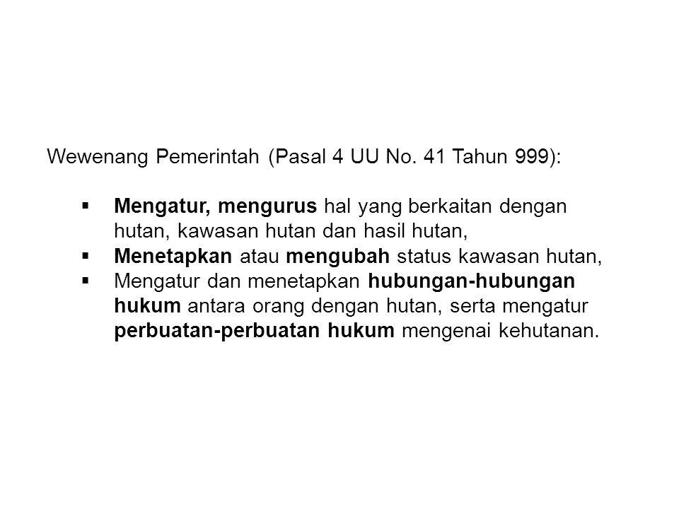 Wewenang Pemerintah (Pasal 4 UU No. 41 Tahun 999):