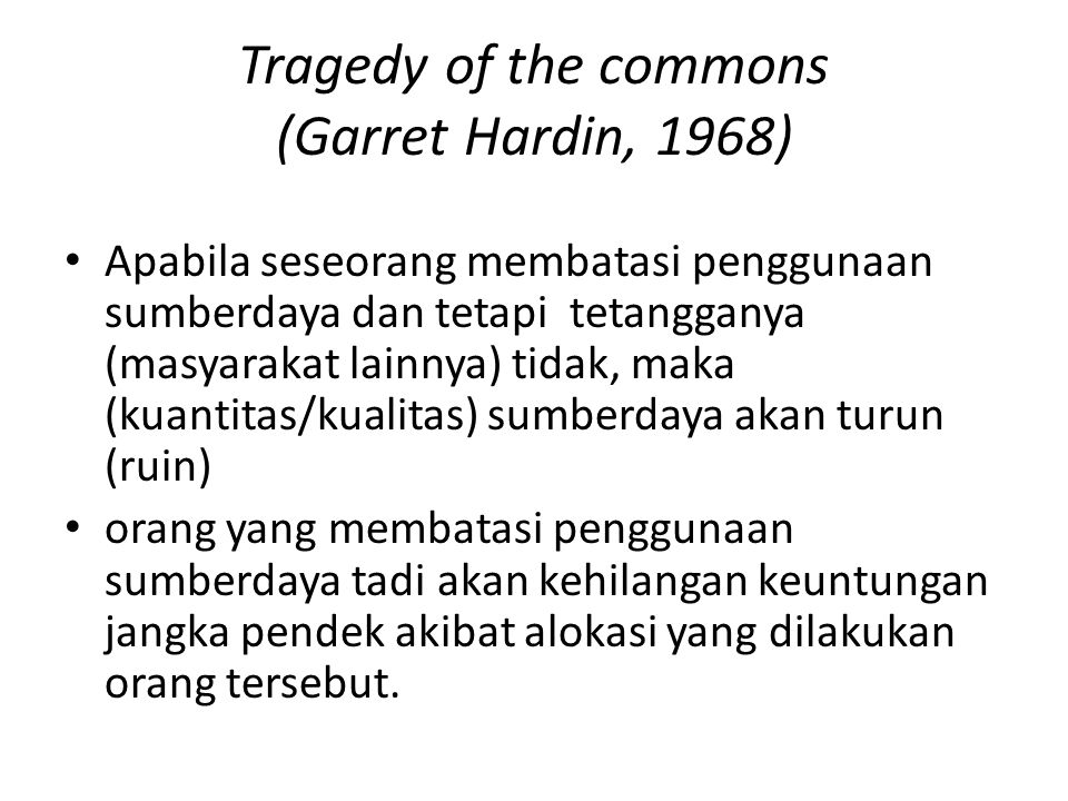 Tragedy of the commons (Garret Hardin, 1968)