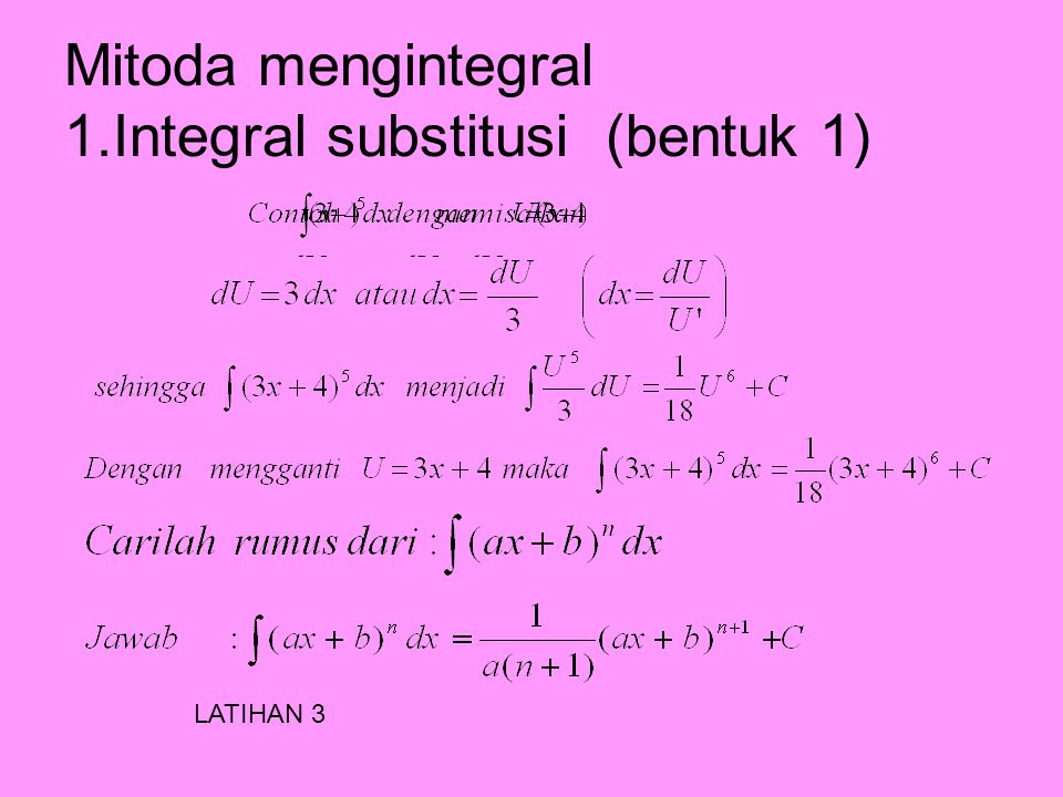 Mitoda mengintegral 1.Integral substitusi (bentuk 1)