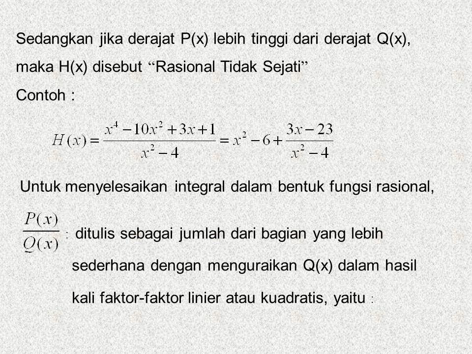 Untuk menyelesaikan integral dalam bentuk fungsi rasional,