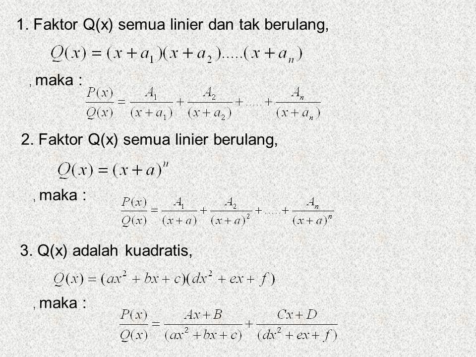 1. Faktor Q(x) semua linier dan tak berulang,