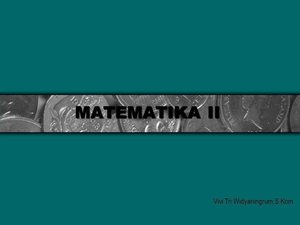 MATEMATIKA II Vivi Tri Widyaningrum,S.Kom
