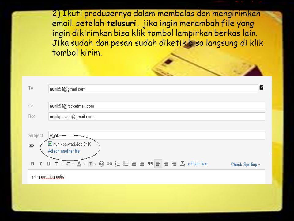 2) Ikuti produsernya dalam membalas dan mengirimkan email
