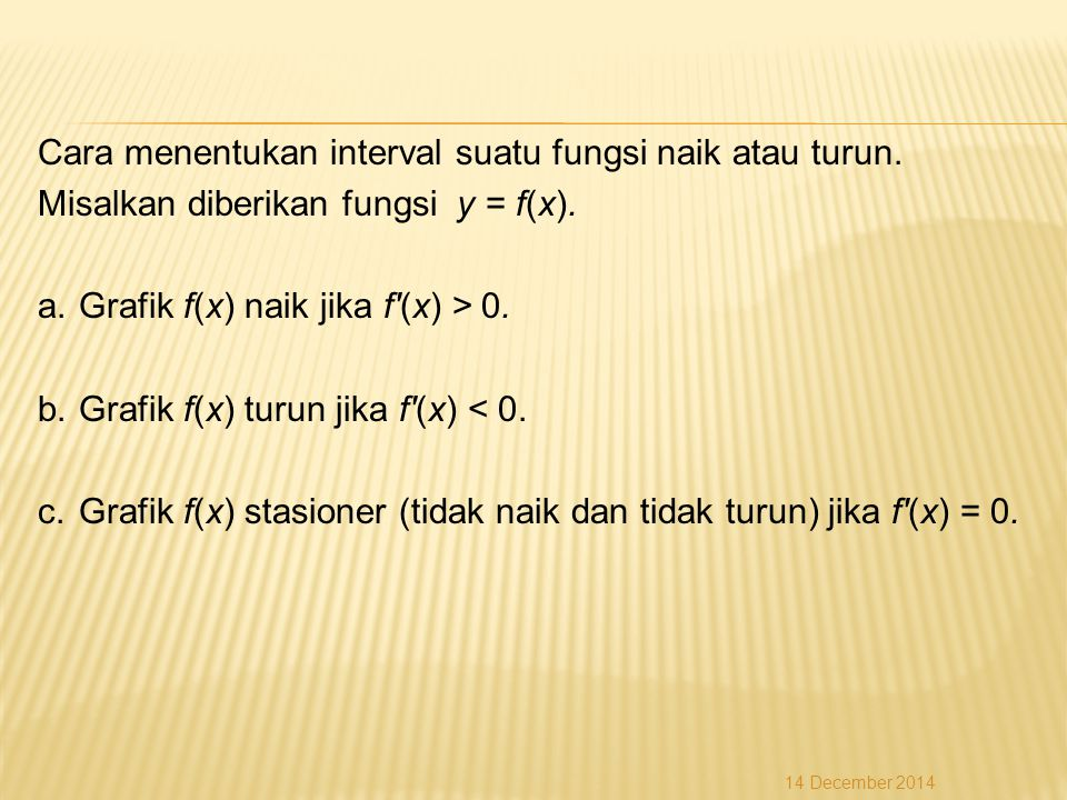 Cara menentukan interval suatu fungsi naik atau turun.